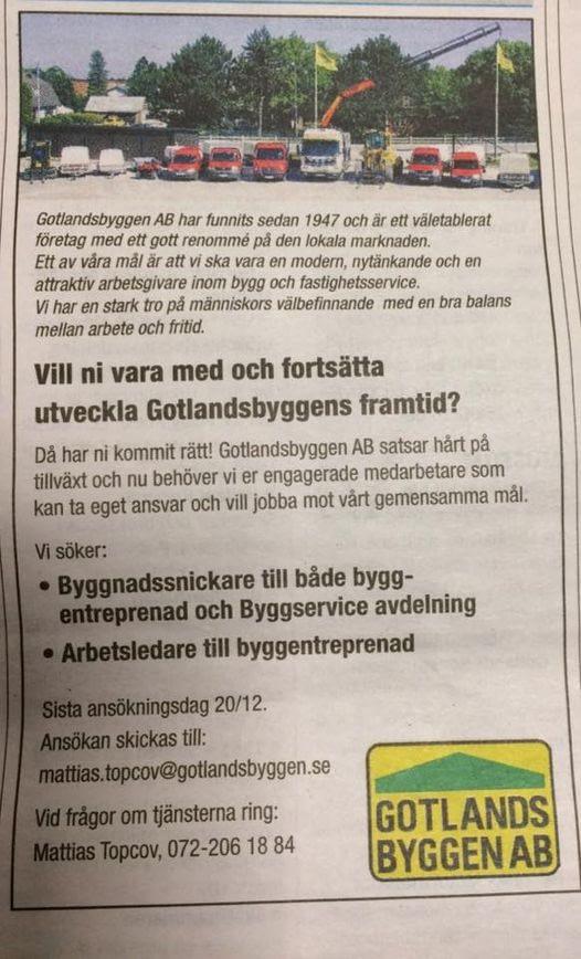 Gotlandsbyggen behöver fler duktiga medarbetare. Känner just du att du vill va... 1